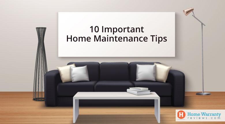 10 Important Home Maintenance Tips