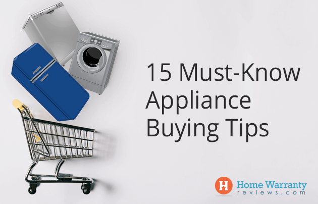 Top 15 Must-Know Appliance Buying Tips