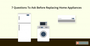 questions to ask before  replacing home appliances