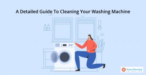 a-detailed-guide-to-cleaning-your-washing-machine