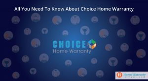 All You Need to Know about Choice Home Warranty
