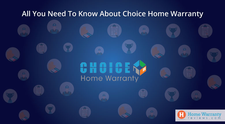 Choice Home Warranty – Plans, Coverage and Pricing