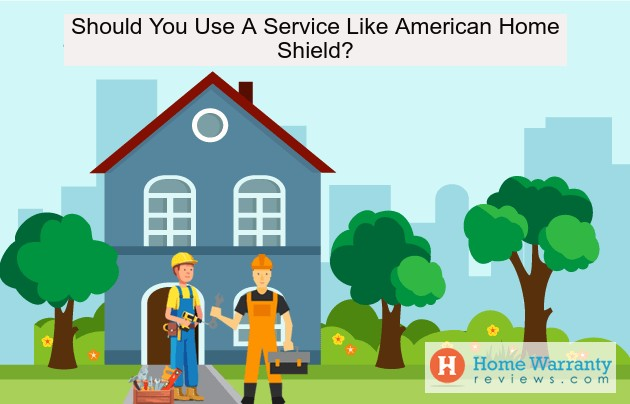 Should You Use A Service Like American Home Shield?