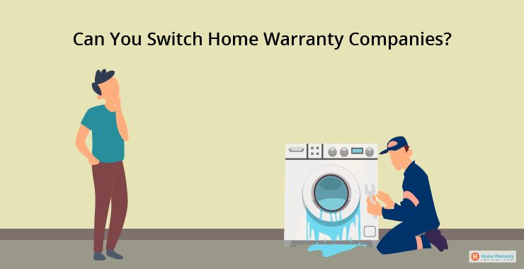 Can You Switch Home Warranty Companies?