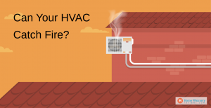 Can Your HVAC Catch Fire