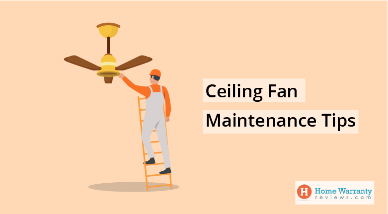 Ceiling Fan Maintenance Tips