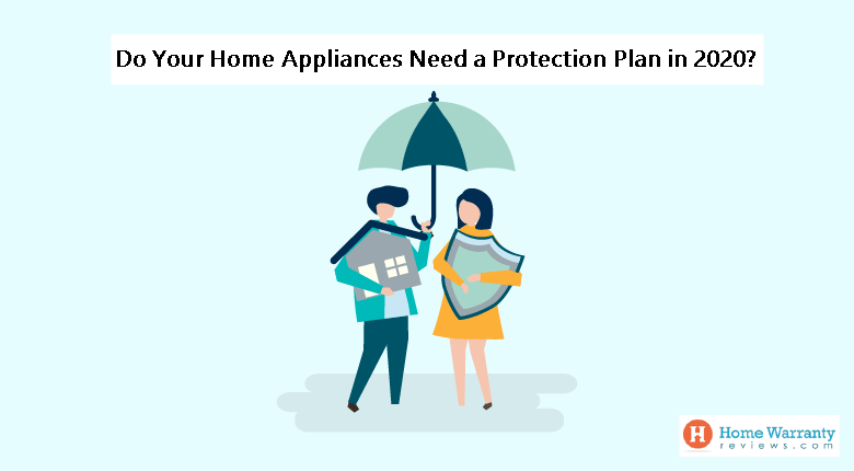 Do Your Home Appliances Need a Protection Plan in 2020?