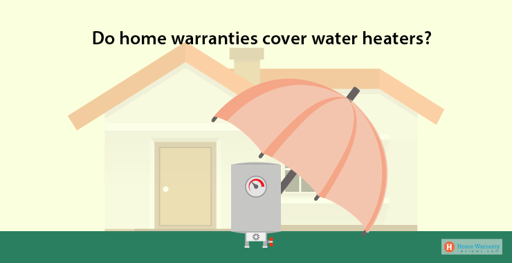 Do Home Warranties Cover Water Heaters?