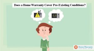 Does a home warranty cover pre existing conditions