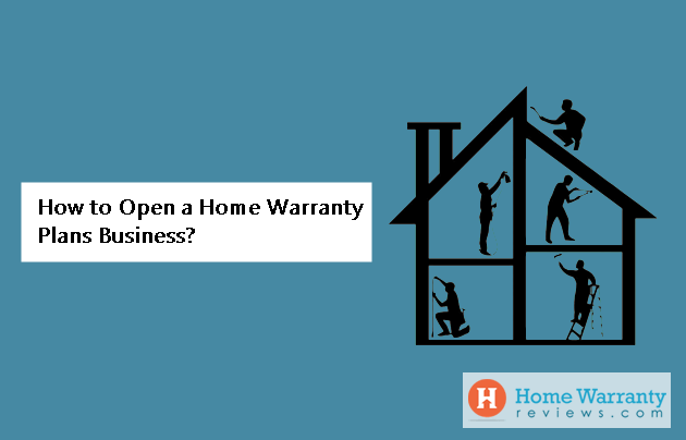 How to Open a Home Warranty Plans Business?