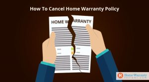 How To Cancel Home Warranty Policy