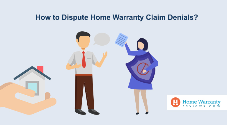 How to Dispute Home Warranty Claim Denials?