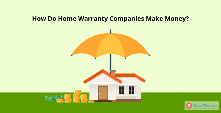 How Do Home Warranty Companies Make Money