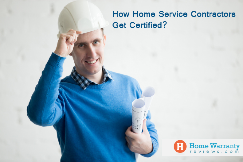 How Home Service Contractors Get Certified?