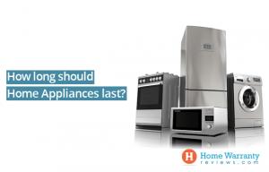 How long should Home Appliances last