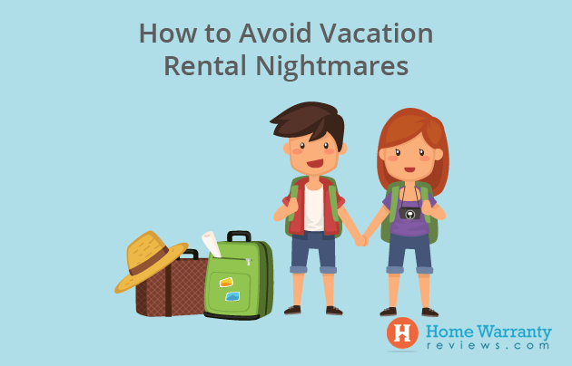 How to Avoid Vacation Rental Nightmares