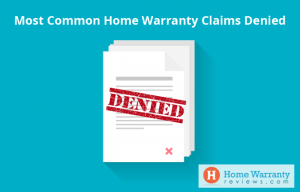 most common home warranty claims denied