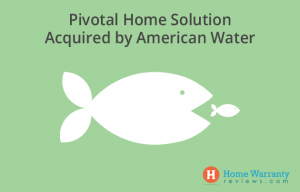 American Water Acquires Pivotal Home Solution