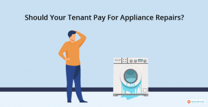 Should Your Tenant Pay For Appliance Repairs
