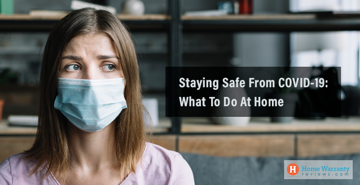 Staying Safe From COVID-19: What To Do At Home