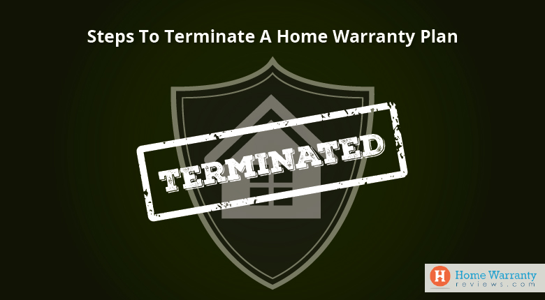 Steps To Terminate A Home Warranty Plan