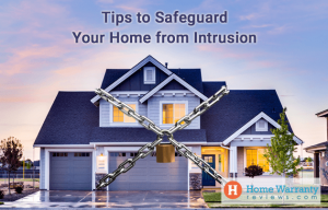 Tips to Safeguard Your Home from Intrusion