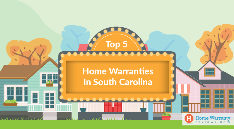 Top 5 Home Warranties in South Carolina