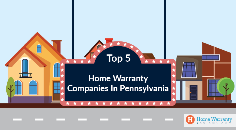 Top 5 Home Warranty Companies in Pennsylvania