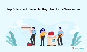Top 5 Trusted Places To Buy The Home Warranties