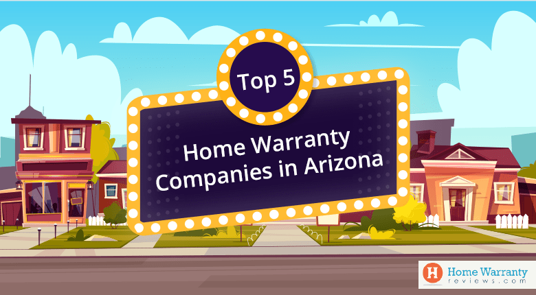 Top 5 Home Warranty Companies in Arizona
