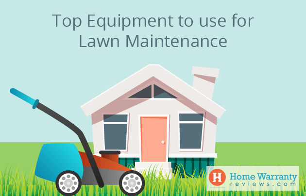 Top equipment to use for lawn maintenance