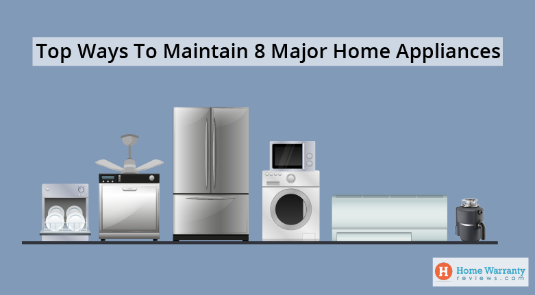 Top Ways To Maintain 8 Major Home Appliances
