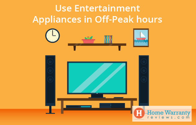 Use Entertainment Appliances in Off-Peak hours