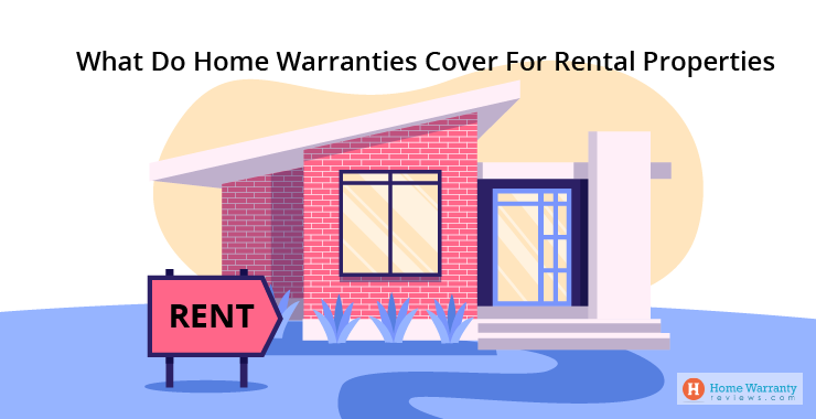 What Do Home Warranties Cover For Rental Properties