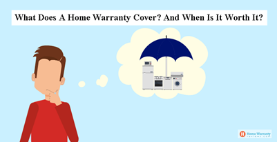 What Does A Home Warranty Cover? And When Is It Worth It?