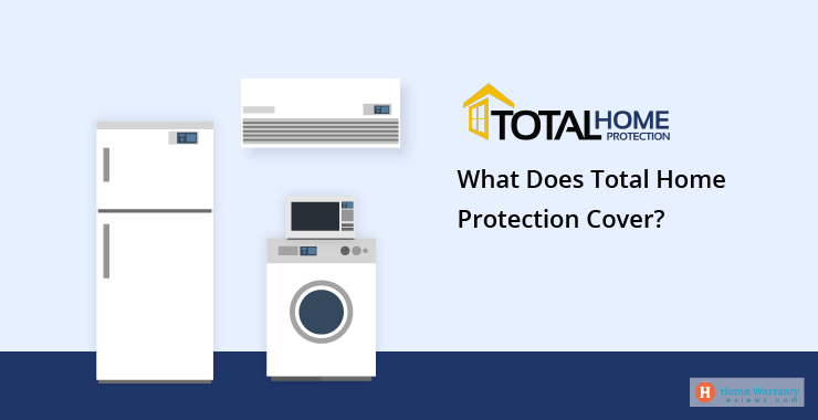 What Does Total Home Protection Cover?