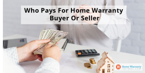 Who Pays For Home Warranty