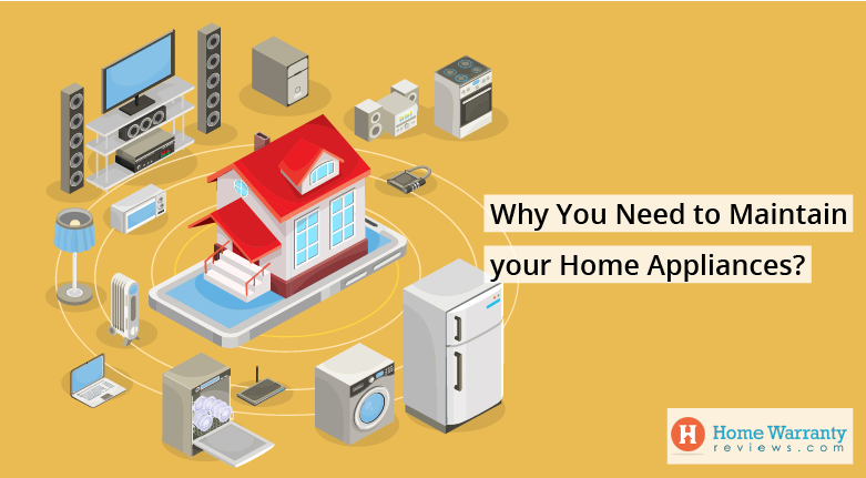 Why You Need to Maintain your Home Appliances