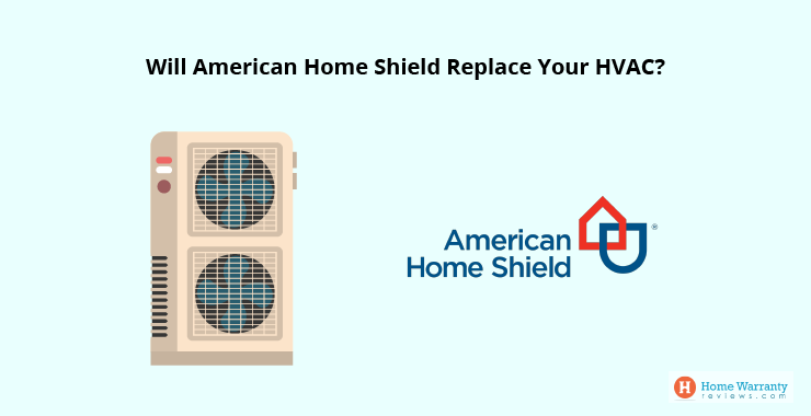 Will American Home Shield Replace Your HVAC?