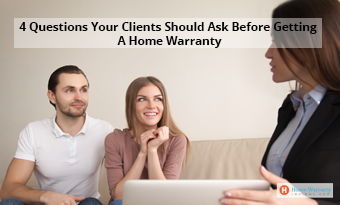 4 Questions Your Clients Should Ask Before Getting A Home Warranty