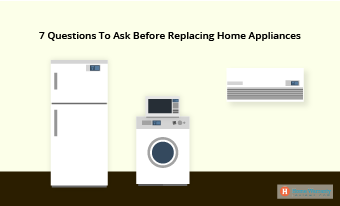 7 Questions To Ask Before Replacing Home Appliances