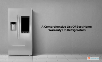 A Comprehensive List Of Best Home Warranty On Refrigerators