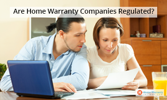 Are Home Warranty Companies Regulated?