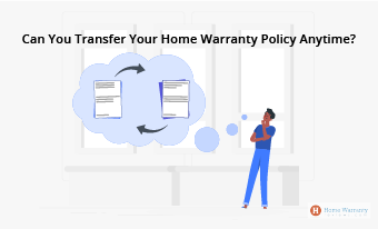 Can You Transfer Your Home Warranty Policy Anytime?