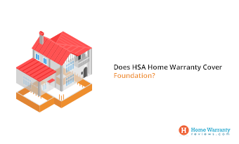 Does HSA Home Warranty Cover Foundation?