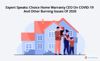 Choice Home Warranty CEO Opinion On COVID-19 And Other Issues Of 2020