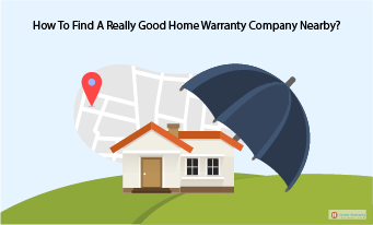 How To Find A Really Good Home Warranty Company Nearby?