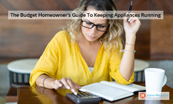 The Budget Homeowner's Guide To Keeping Appliances Running