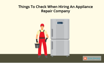 Things To Check When Hiring An Appliance Repair Company