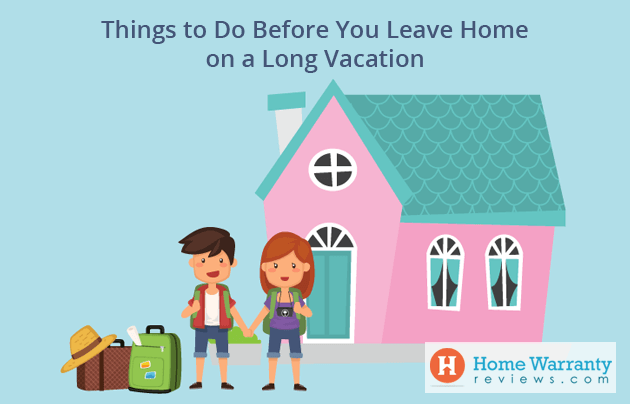 Things to Do Before You Leave Home on a Long Vacation
